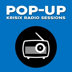 Krisix-Radio-Sessions---Pop-up